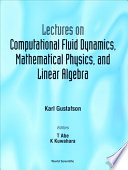 Lectures On Computational Fluid Dynamics Mathematical Physics And Linear Algebra Book PDF