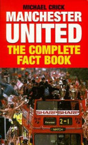 Manchester United: The Complete Fact Book