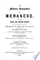 The Modern Housewife Or Menag  re  Comprising Nearly One Thousand Receipts     and     Directions for Family Management in All Its Branches  Eleventh Thousand Book PDF