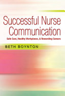 Successful Nurse Communication Safe Care, Health Workplaces & Rewarding Careers