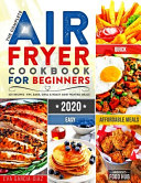 The Complete Air Fryer Cookbook for Beginners 2020 Book PDF