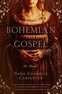 Bohemian Gospel: A Novel (The Bohemian Trilogy) Pdf/ePub eBook