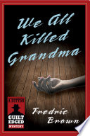 Read Online We All Killed Grandma For Free