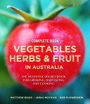 The Complete Book of Vegetables  Herb and Fruit in Australia Book