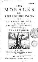 Les Morales de S. Gregoire Pape, sur le livre de Job... Traduites en François (par le duc de Luynes)...