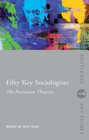 Fifty Key Sociologists  The Formative Theorists