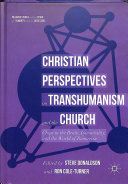 Christian perspectives on transhumanism and the church: chips in the brain, immortality, and the world of tomorrow