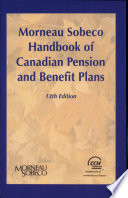 Morneau Sobeco Handbook of Canadian Pension and Benefit Plans