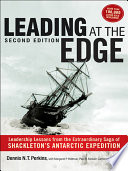 """Leading at the Edge: Leadership Lessons from the Extraordinary Saga of Shackleton's Antarctic Expedition"" by Dennis N. T. Perkins, Margaret P. Holtman, Jillian B. Murphy"