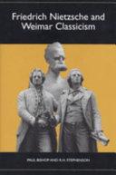 Friedrich Nietzsche and Weimar Classicism  Studies in German Literature  Linguistics  and Culture