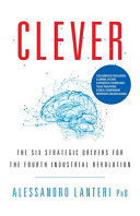Clever  The Six Strategic Drivers for the Fourth Industrial Revolution Book
