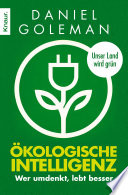 Ökologische Intelligenz  : Wer umdenkt, lebt besser
