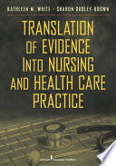 Translation Of Evidence Into Nursing And Health Care Practice
