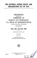 The National Science Policy And Organization Act Of 1975 Hearings Before 94 1 June 10 11 17 19 23 1975
