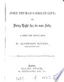 John Truman s rise in life  or  Doing right for its own sake Book