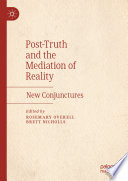 Post Truth And The Mediation Of Reality