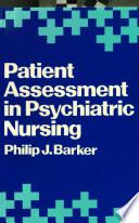 Patient Assessment in Psychiatric Nursing