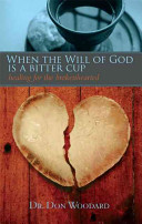 When the Will of God Is a Bitter Cup