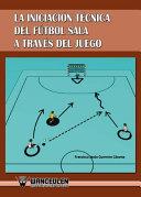 La Iniciación técnica del Fútbol Sala a través del juego