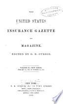The United States Insurance Gazette  and Magazine of Useful Knowledge