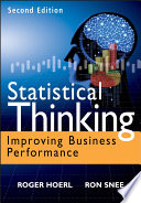 """""""Statistical Thinking: Improving Business Performance"""" by Roger W. Hoerl, Ronald D. Snee"""
