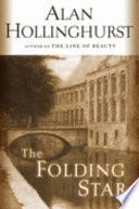The Folding Star Historical Fiction Alan Hollinghurst Google Books