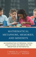 Mathematical Metaphors  Memories  and Mindsets