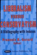 Liberalism Versus Conservatism