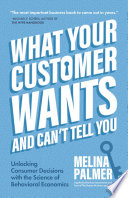 What Your Customer Wants and Can t Tell You