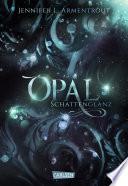 Obsidian 3: Opal. Schattenglanz (mit Bonusgeschichten)