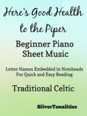 Here's Good Health to the Piper Beginner Piano Sheet Music