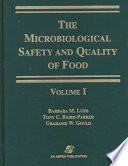 """Microbiological Safety and Quality of Food"" by Barbara Lund, Anthony C. Baird-Parker, Tony C. Baird-Parker, Grahame W. Gould, Grahame Warwick Gould"