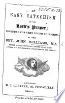 An Easy Catechism on the Lord s Prayer  etc Book PDF