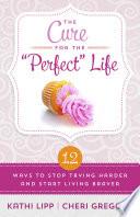 The Cure for the  Perfect  Life Book