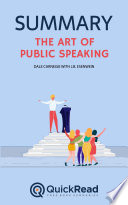 The Art of Public Speaking by Dale Carnegie with J B  Esenwein  Summary