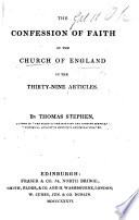 The Confession of Faith of the Church of England in the Thirty nine Articles  By Thomas Stephen
