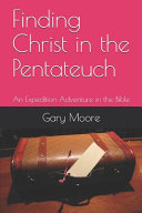 Finding Christ In The Pentateuch