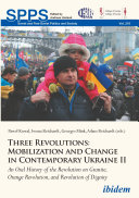 Three Revolutions  Mobilization and Change in Contemporary Ukraine II
