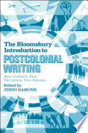The Bloomsbury Introduction to Postcolonial Writing