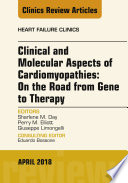 Clinical and Molecular Aspects of Cardiomyopathies  On the road from gene to therapy  An Issue of Heart Failure Clinics  E Book