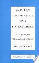 Zwischen Pragmatismus und Fiktionalismus