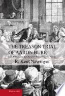 The Treason Trial of Aaron Burr Book