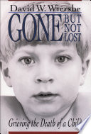 Gone but Not Lost, Grieving the Death of a Child by David W. Wiersbe PDF