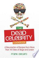 The Dead Celebrity Cookbook Book