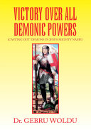 VICTORY OVER ALL DEMONIC POWERS