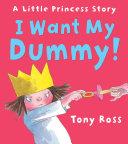 I Want My Dummy!