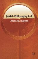Jewish Philosophy A Z