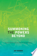 Summoning the Powers Beyond
