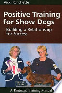 Positive Training for Show Dogs