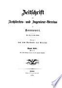 Zeitschrift des Architekten- und Ingenieur-Vereins zu Hannover